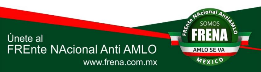 Banner da FRENA, a Frente Nacional Anti-AMLO da extrema direita mexicana.